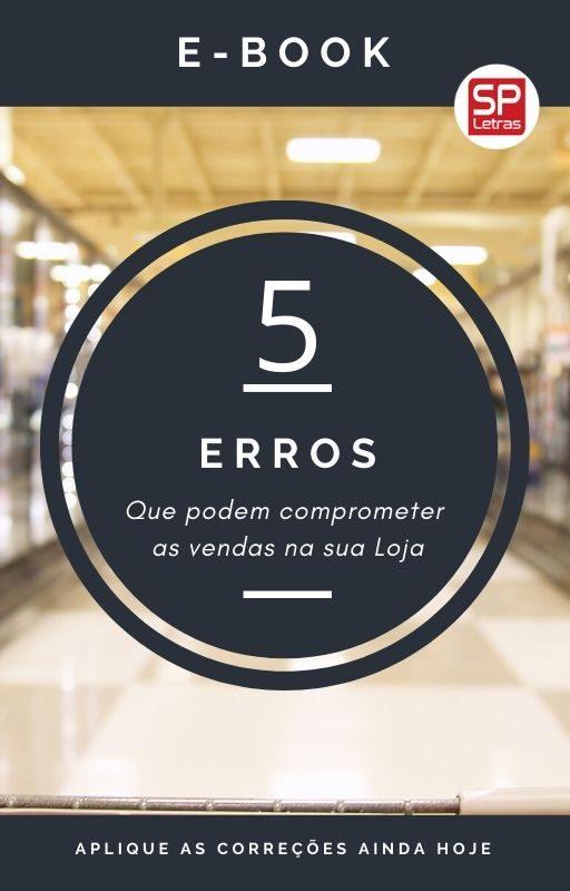 5 erros que podem comprometer as vendas na loja